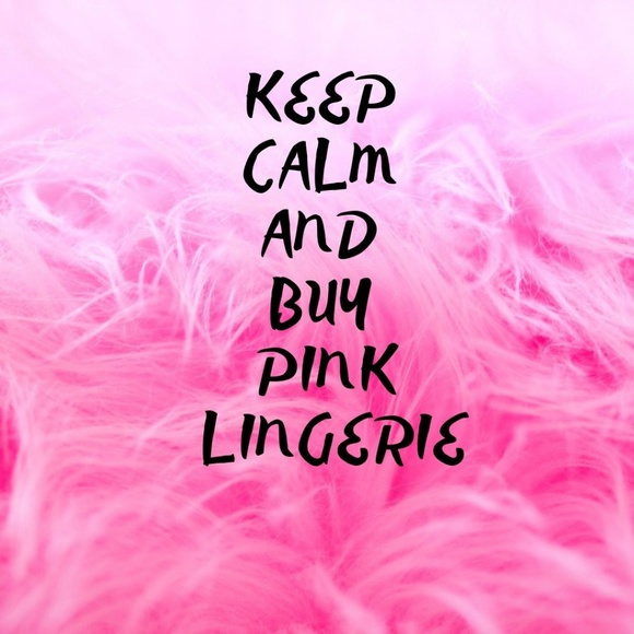 Other - Keep Calm And Buy Pink Lingerie